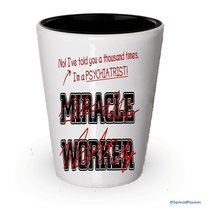 I'm a Psychiatrist shot glass- Not a Miracle Worker -Psychiatrist Gifts (1) - $9.75