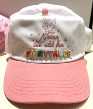 Disney Parks Tinkerbell Never Too Old for Fairy Tales Baseball Cap Hat - $37.90