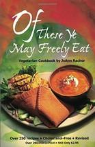 Of These Ye May Freely Eat: A Vegetarian Cookbook JoAnn Rachor - $4.70