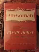 Anywoman by Fanny Hurst - First Edition In Dust Jacket - $44.10