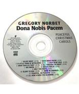 Peaceful Christmas Carols : Gregory Norbet  - Dona Nobis Pacem * CD ONL... - $9.70