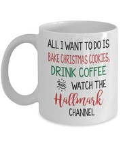 All I Want to Do is Bake Cookies, Drink Coffee 11oz Funny Gift Mug - $11.38