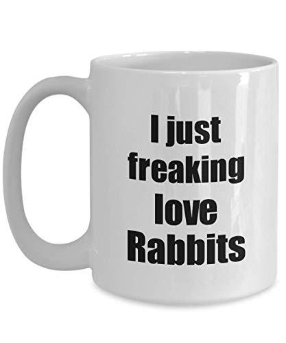 Primary image for Rabbit Mug I Just Freaking Love Rabbits Lover Funny Gift Idea Coffee Tea Cup 15