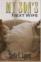 My Sons Next Wife - Shelia E. Lipsey SC 2008 Urban Books - 9781601627872 - $0.97