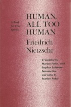 Human, All Too Human: A Book for Free Spirits Friedrich Wilhelm Nietzsch... - $13.67
