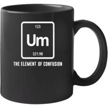 Um The Element Of Confusion Periodic Table Mug - $22.99