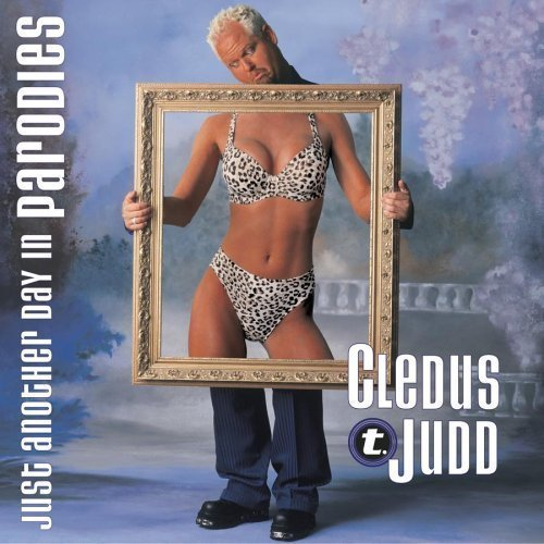 Just Another Day in Parodies by  Cledus T Judd Cd