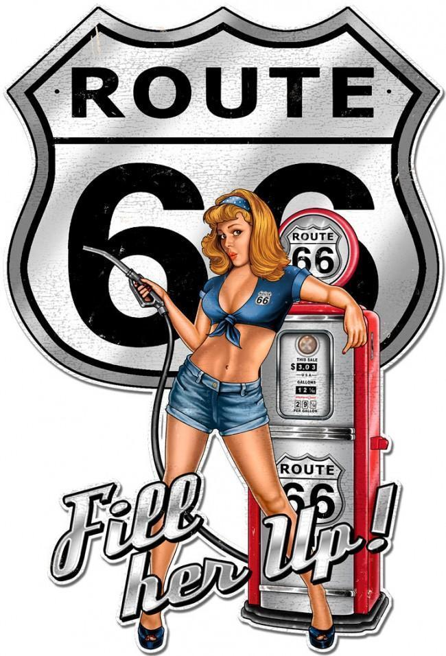 RT66 Pin Up Fill Her Up Plasma Cut Metal Sign