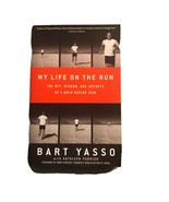 My Life on the Run The Wit, Wisdom,  Insights of a Road Racing Icon BART... - $19.99