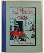 The Little Dutch Tulip Girl by Madeline Brandeis - $4.99