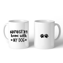 Namastay Home With My Dog 11 oz Coffee Mug Cute Gifts For Yoga Moms - $14.99