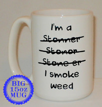 I'm A Stoner I Smoke Weed Big 15Oz Mug Can Personalise Great Funny Work ... - $11.54
