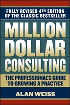 Million Dollar Consulting: The Professional's Guide to Growing a Practice Weiss, image 2