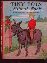Tiny Tots Animal Book With Numerous Full Color Pictures [Hardcover] Unknown - $9.99