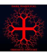 """""""Diabolical Obsessive Conjure"""" DARK VOODOO CAST -SINISTER & MIND BENDING... - $59.00"""