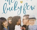 Book Nonfiction The Lucky Few Finding Gods Best in Most Unlikely Places 071907