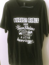 WOMEN'S XL T-Shirt August Girls are Sunshine Mixed with a Little Hurrica... - $15.83