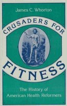 Crusaders for Fitness: The History of American Health Reformers (Princeton Legac
