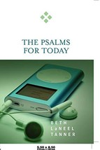 The Psalms for Today [Paperback] Tanner, Beth LaNeel - $11.87