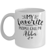 Abba Mug My Favorite People Call Me Abba Grandmother Unique Mother's Day  - £10.87 GBP