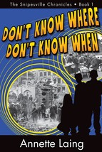 Don't Know Where, Don't Know When (The Snipesville Chronicles, Book 1) [... - $16.58
