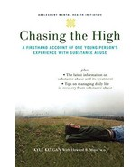 Chasing the High: A Firsthand Account of One Young Person's Experience w... - $4.70