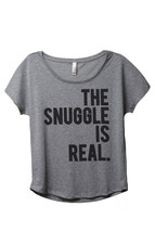 Thread Tank The Snuggle Is Real Women's Slouchy Dolman T-Shirt Tee Heather Grey - $24.99+
