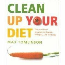 Clean Up Your Diet: The pure food program to cleanse, energize and revit... - $2.31