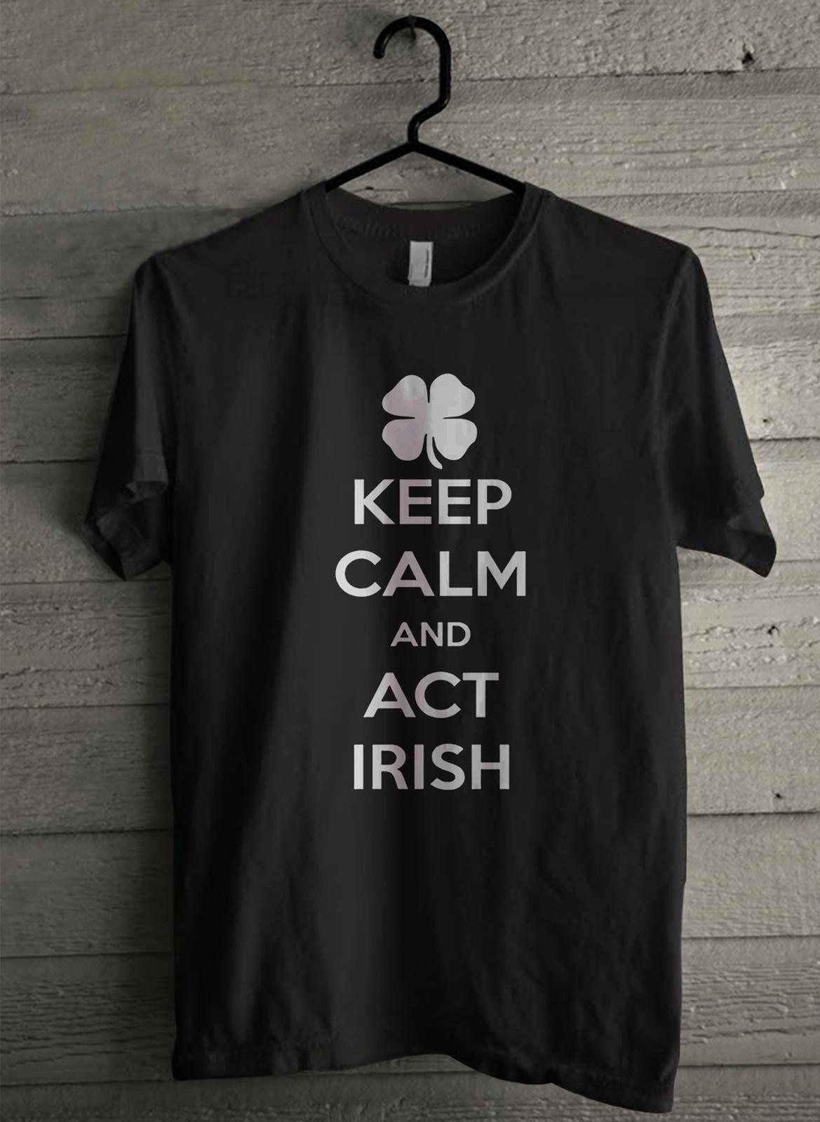 Keep calm and act irish