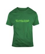 Not A Trend T Shirt - $18.99+