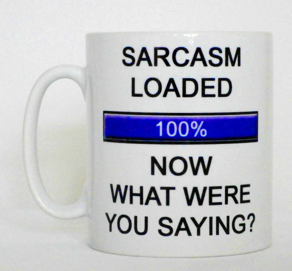 Sarcasm Loaded 100% Mug Can Be Personalised Funny Loading Sarcasm Great Gift image 3