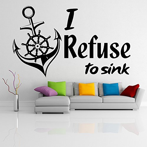 ( 31'' x 19'') Vinyl Wall Decal Quote I Refuse to Sink with Anchor / Inspiration - $26.02