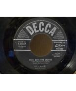 "BILL HALEY and his COMETS ""DIM. DIM THE LIGHTS"" 45 RPM RECORD DECCA VG+ ... - $3.00"
