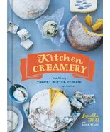 Kitchen Creamery: Making Yogurt, Butter & Cheese at Home [Hardcover] Hil... - $21.78