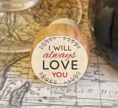 Wine Stopper, I Will Always Love You Handmade Wood Bottle Stopper, Valen... - $8.86
