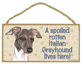 "Spoiled Rotten Italian Greyhound Lives Here Sign Plaque Dog 10"" x 5"" pet... - $9.95"