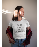 Bad Things Are Coming Black Logo Womens T Shirt Funny King Queen Ladies ... - $17.99+