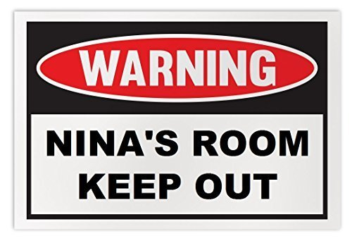 Personalized Novelty Warning Sign: Nina's Room Keep Out - Boys, Girls, Kids, Chi