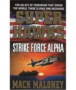 Superhawks: Strike Force Alpha Maloney, Mack - $6.46
