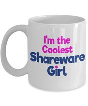 Shareware Girl I'm The Coolest Coffee Mug - $15.99