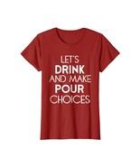 Brother Shirts - Funny Drinking T-Shirt Gift Lets Drink Make Pour Choice... - $19.95
