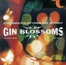 Congratulations I'm Sorry [Audio CD] Gin Blossoms - $5.45