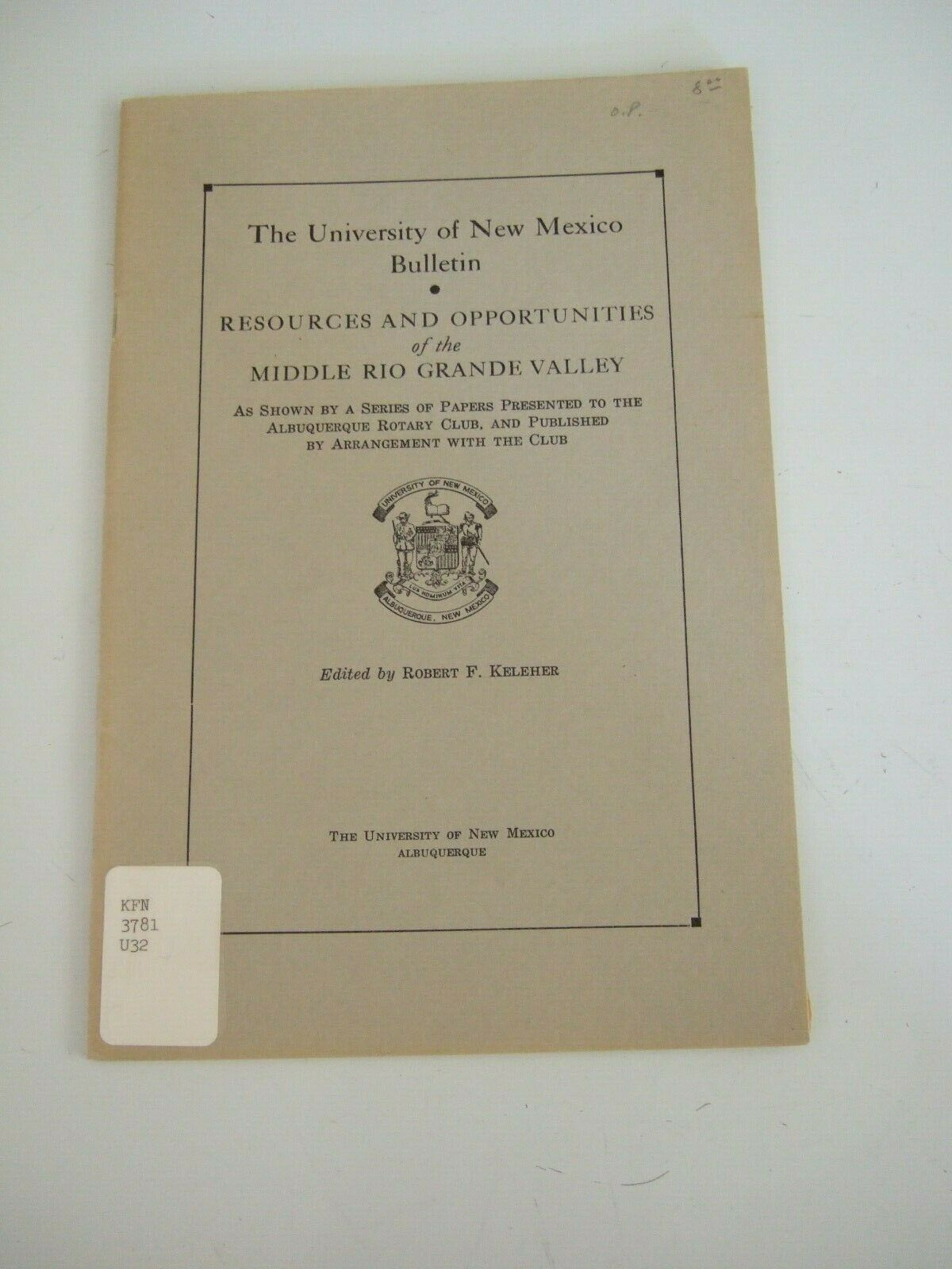 Primary image for RARE 1935 UNM BULLETIN RESOURCES & OPPORTUNITIES OF THE MID RIO GRANDE VALLEY NM