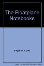 Floatplane Notebooks [Jul 26, 1990] Edgerton, C... - $1.95