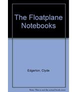 Floatplane Notebooks [Jul 26, 1990] Edgerton, C... - $1.95