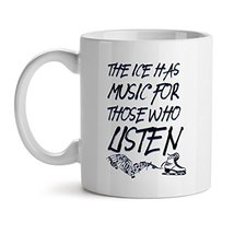 The Ice Has Music For Those Who Listens Ice Skating - Mad Over Mugs - Inspiratio - $20.53