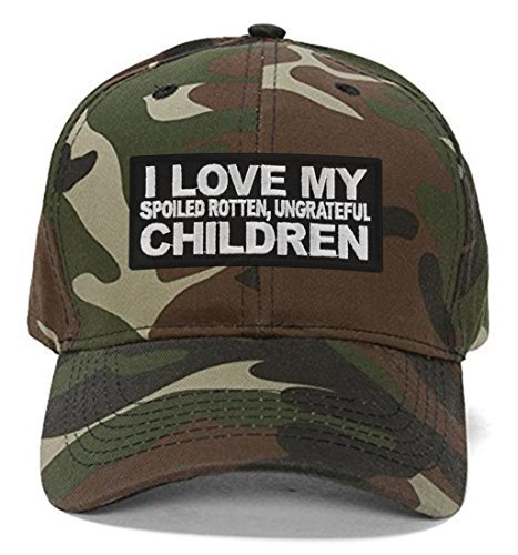 I Love My Spoiled Rotten Ungrateful Children Hat - Funny Quote Cap Great Gift fo