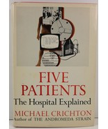 Five Patients The Hospital Explained by Michael Crichton - $4.99