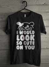 I Would Look So Cute On You - Custom Men's T-Shirt 146) - $19.13+