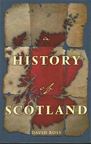 The History of Scotland [Paperback] Ross, David